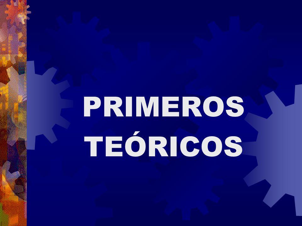 PRIMEROS TEÓRICOS