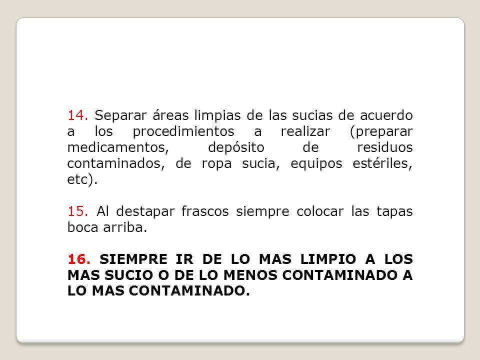 8.Realizar limpieza y desinfección de áreas, equipos, ropa, etc.