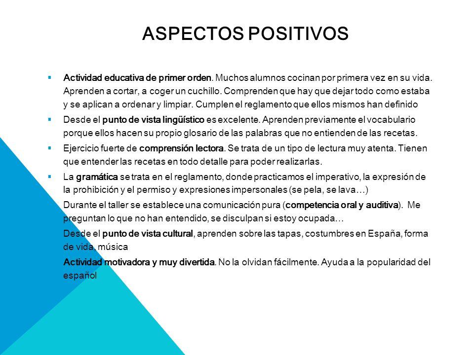 ASPECTOS POSITIVOS  Actividad educativa de primer orden.