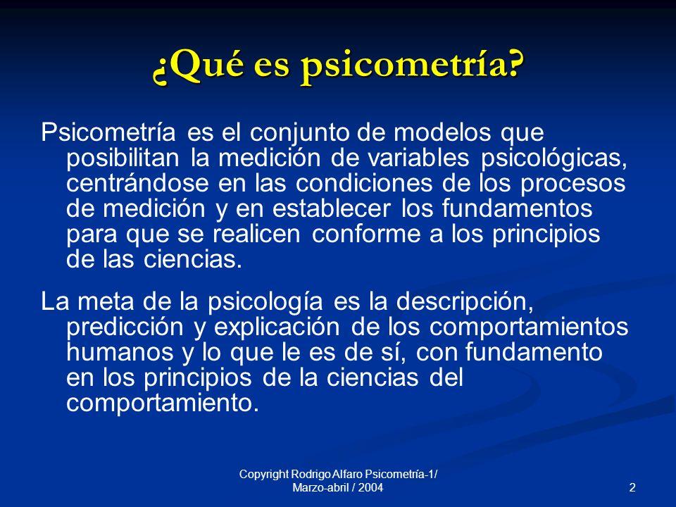 2 Copyright Rodrigo Alfaro Psicometría-1/ Marzo-abril / 2004 ¿Qué es psicometría.