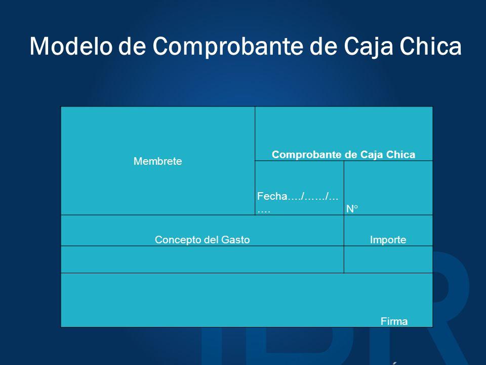Modelo de Comprobante de Caja Chica Membrete Comprobante de Caja Chica Fecha…./……/… ….N° Concepto del GastoImporte Firma