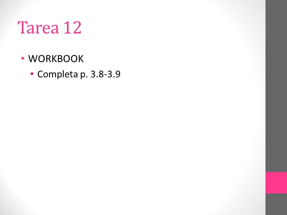 Tarea 12 WORKBOOK Completa p. 3.8-3.9