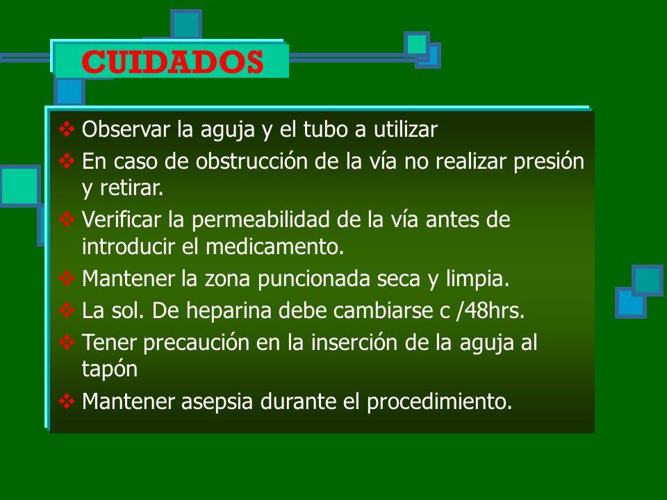 TAPON HEPARINIZADO OBJETIVOS Dar medicación IV a intervalos regulares, para evitar punciones frecuentes de la piel.