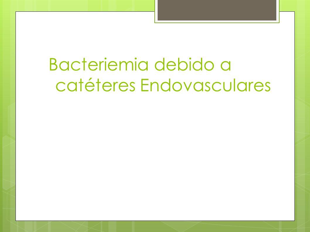 Bacteriemia debido a catéteres Endovasculares