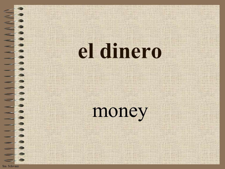 Sra. Schwarz el dinero money