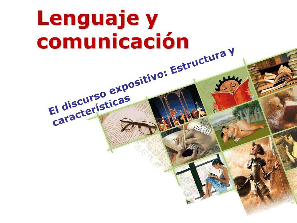 El discurso expositivo: Estructura y características Lenguaje y comunicación