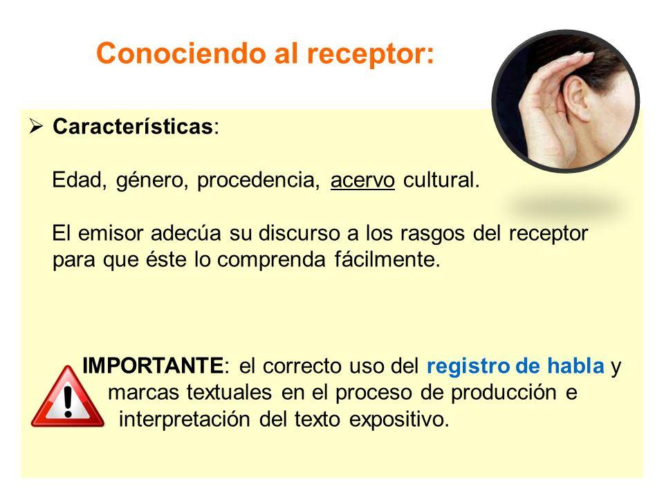 Conociendo al receptor:  Características: Edad, género, procedencia, acervo cultural.