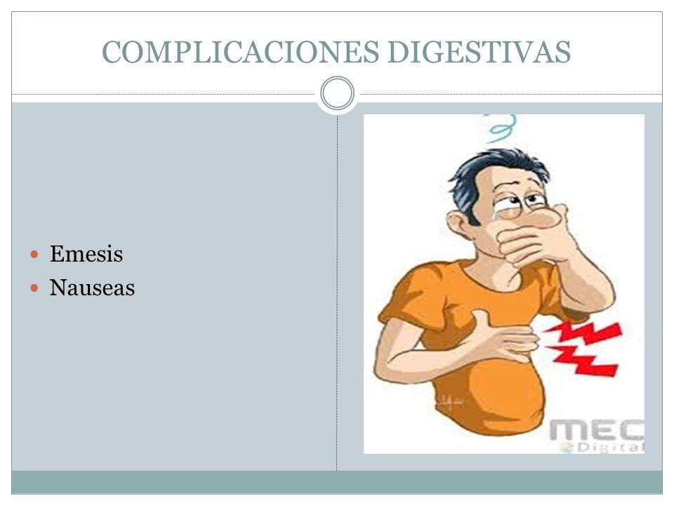 COMPLICACIONES DIGESTIVAS Emesis Nauseas