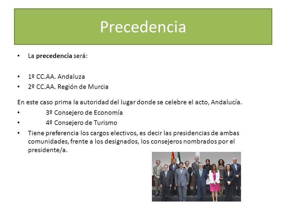 Precedencia La precedencia será: 1º CC.AA. Andaluza 2º CC.AA.