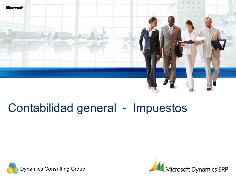 Dynamics Consulting Group Configuración de la Contabilidad General Enfoques de Dimensión Se utilizan en la creación de informes financieros basados en la combinación de las distintas dimensiones financieras con las cuentas contables.