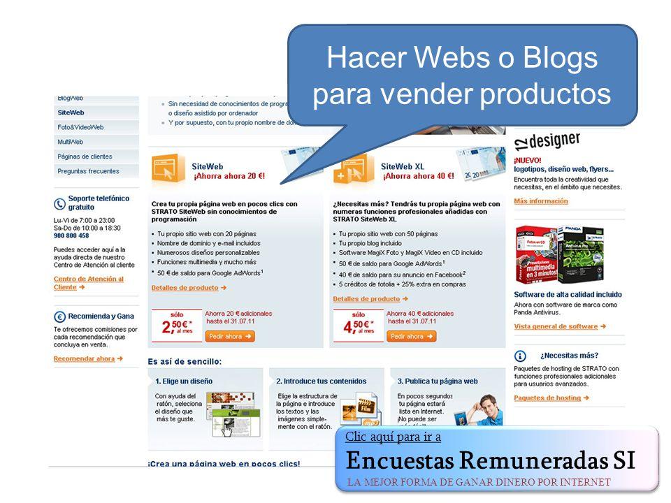 Hacer Webs o Blogs para vender productos Clic aquí para ir a Encuestas Remuneradas SI LA MEJOR FORMA DE GANAR DINERO POR INTERNET Clic aquí para ir a Encuestas Remuneradas SI LA MEJOR FORMA DE GANAR DINERO POR INTERNET