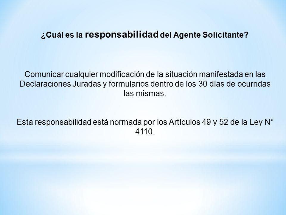 ¿Cuál es la responsabilidad del Agente Solicitante.
