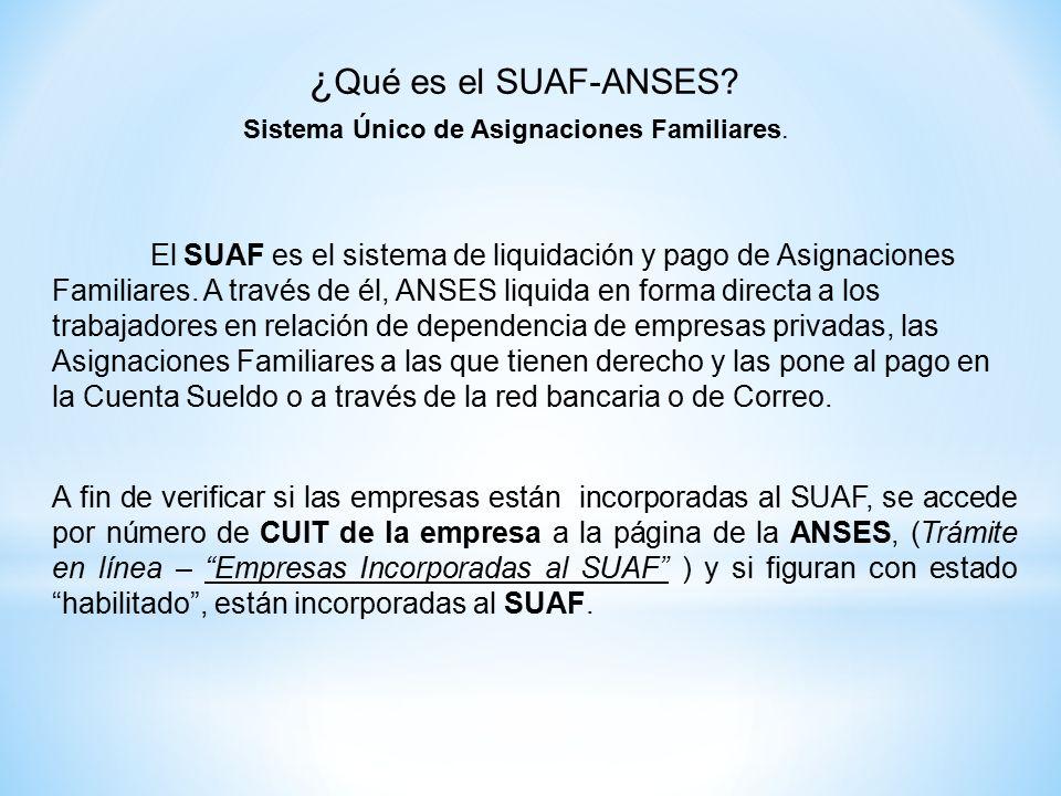 ¿ Qué es el SUAF-ANSES. Sistema Único de Asignaciones Familiares.