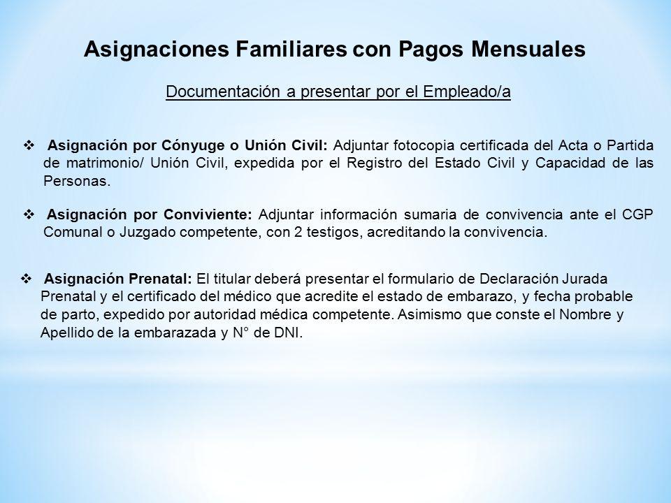 Documentación a presentar por el Empleado/a  Asignación por Cónyuge o Unión Civil: Adjuntar fotocopia certificada del Acta o Partida de matrimonio/ Unión Civil, expedida por el Registro del Estado Civil y Capacidad de las Personas.