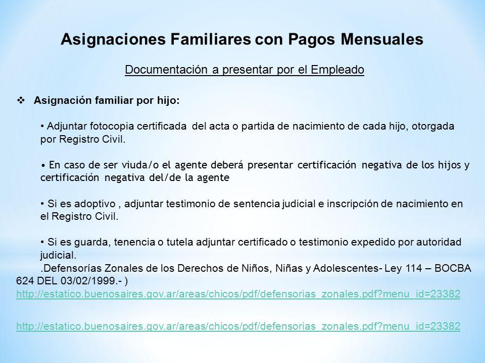  Asignación familiar por hijo: Adjuntar fotocopia certificada del acta o partida de nacimiento de cada hijo, otorgada por Registro Civil.