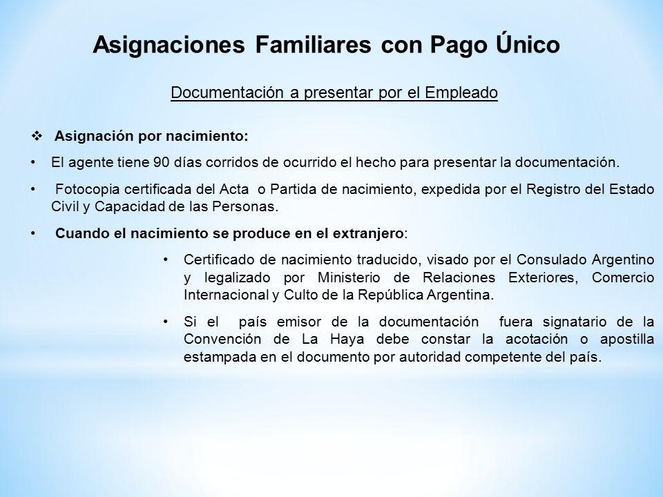  Asignación por nacimiento: El agente tiene 90 días corridos de ocurrido el hecho para presentar la documentación.