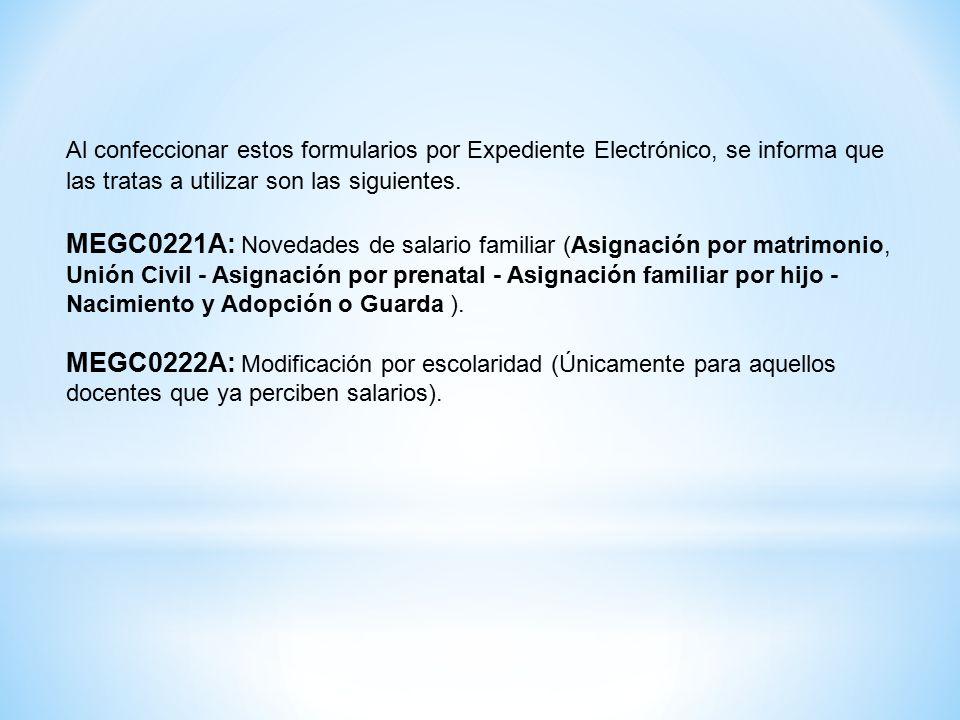 Al confeccionar estos formularios por Expediente Electrónico, se informa que las tratas a utilizar son las siguientes.