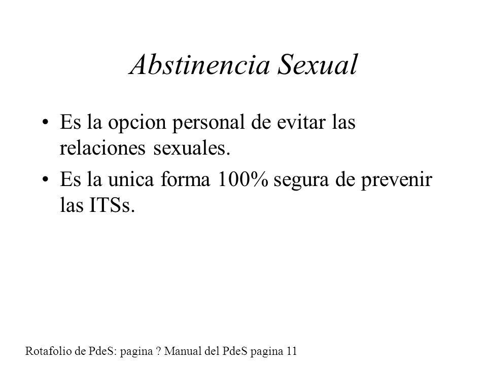 Abstinencia Sexual Es la opcion personal de evitar las relaciones sexuales.