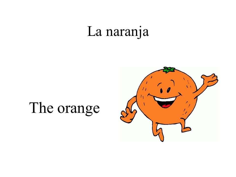 La naranja The orange