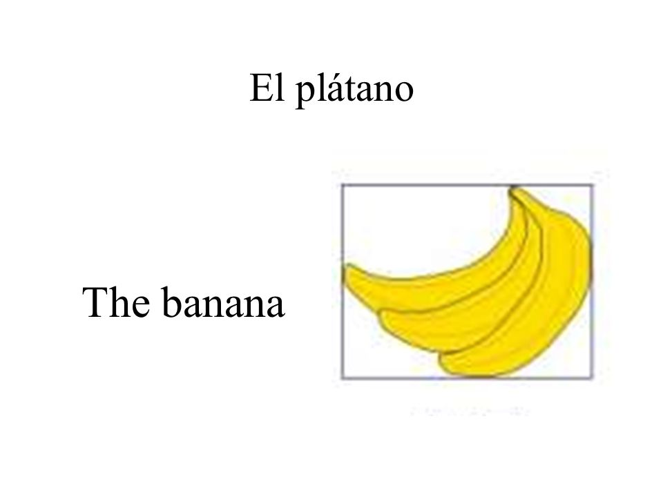 El plátano The banana