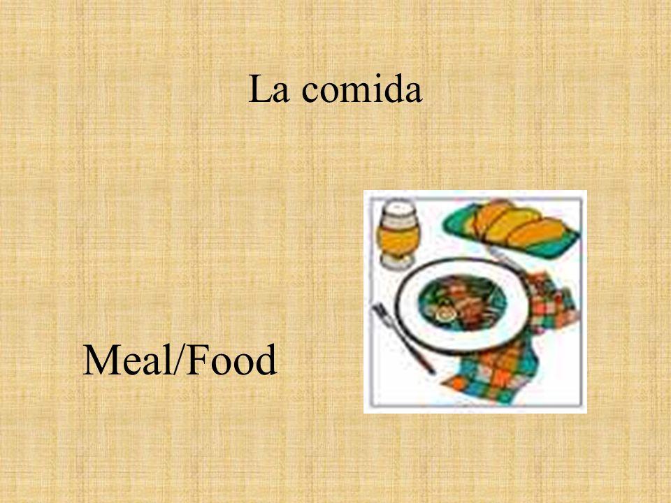 La comida Meal/Food