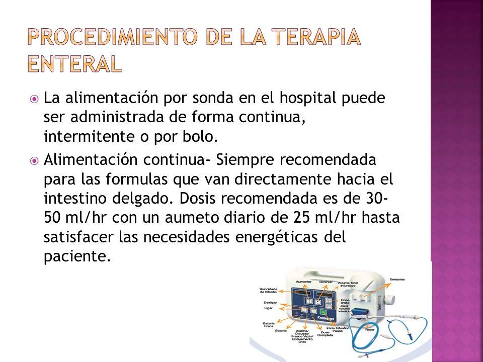  La alimentación por sonda en el hospital puede ser administrada de forma continua, intermitente o por bolo.
