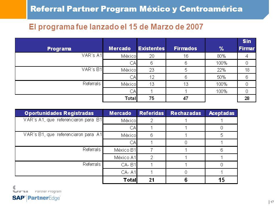 17 Referral Partner Program México y Centroamérica El programa fue lanzado el 15 de Marzo de 2007