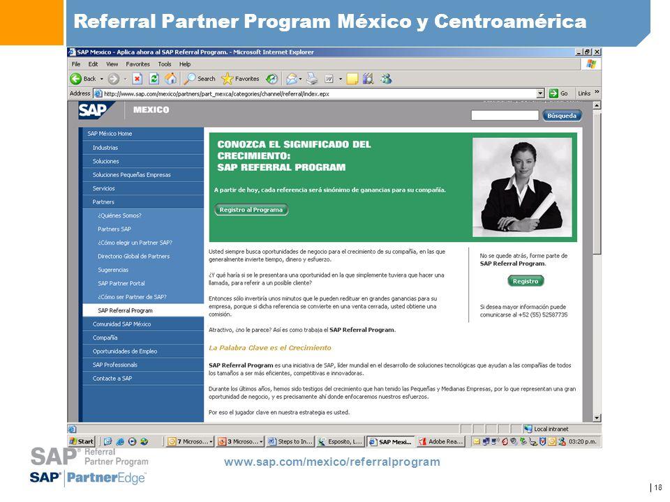 18 Referral Partner Program México y Centroamérica www.sap.com/mexico/referralprogram