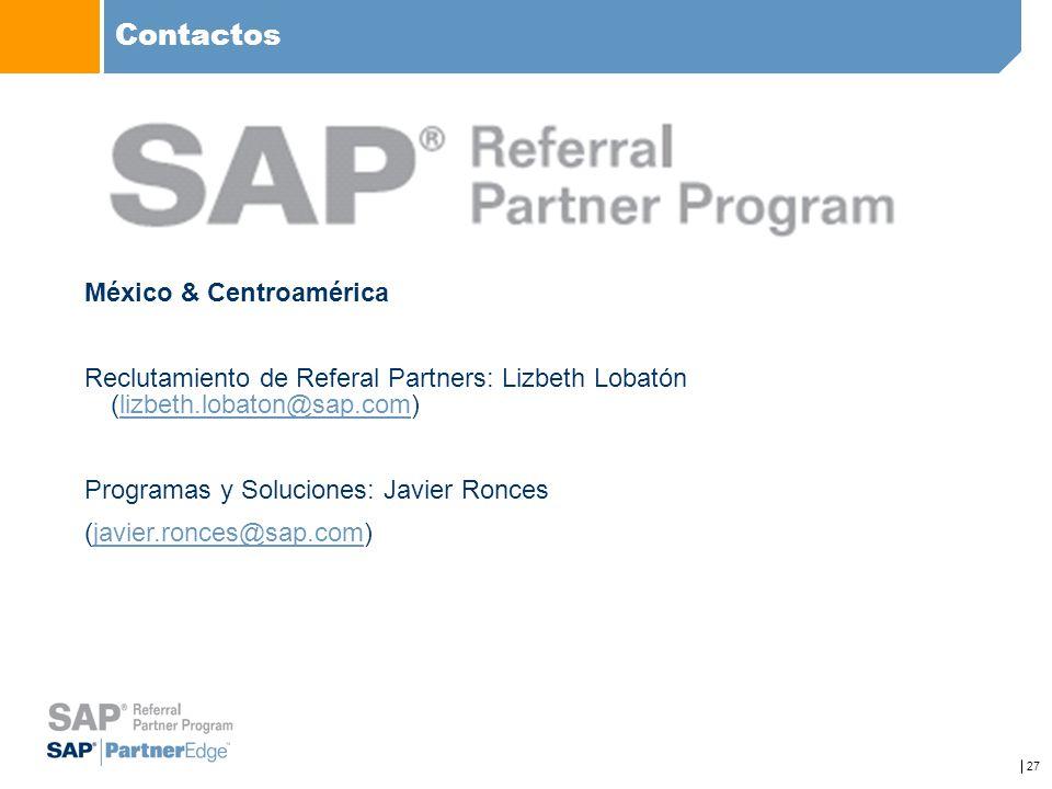 27 Contactos México & Centroamérica Reclutamiento de Referal Partners: Lizbeth Lobatón (lizbeth.lobaton@sap.com)lizbeth.lobaton@sap.com Programas y So