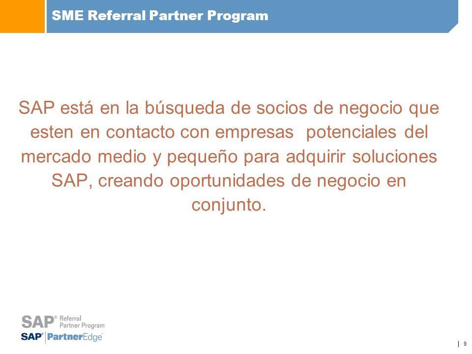9 SAP está en la búsqueda de socios de negocio que esten en contacto con empresas potenciales del mercado medio y pequeño para adquirir soluciones SAP