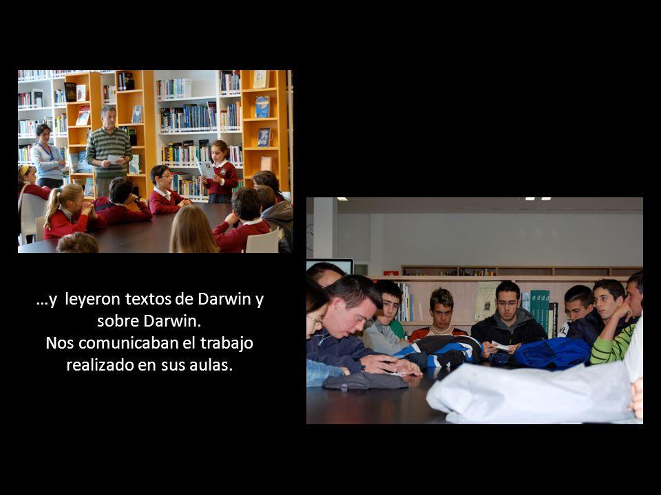 …y leyeron textos de Darwin y sobre Darwin. Nos comunicaban el trabajo realizado en sus aulas.