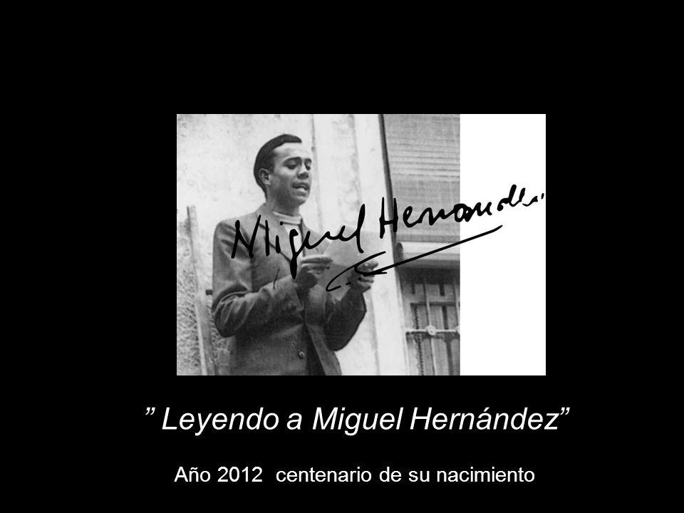 Leyendo a Miguel Hernández Año 2012 centenario de su nacimiento