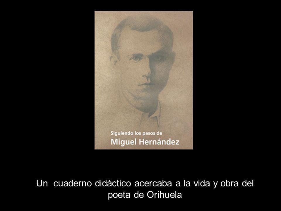 Un cuaderno didáctico acercaba a la vida y obra del poeta de Orihuela
