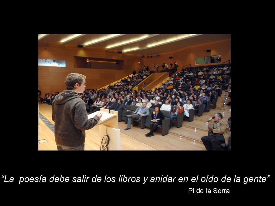 La poesía debe salir de los libros y anidar en el oído de la gente Pi de la Serra