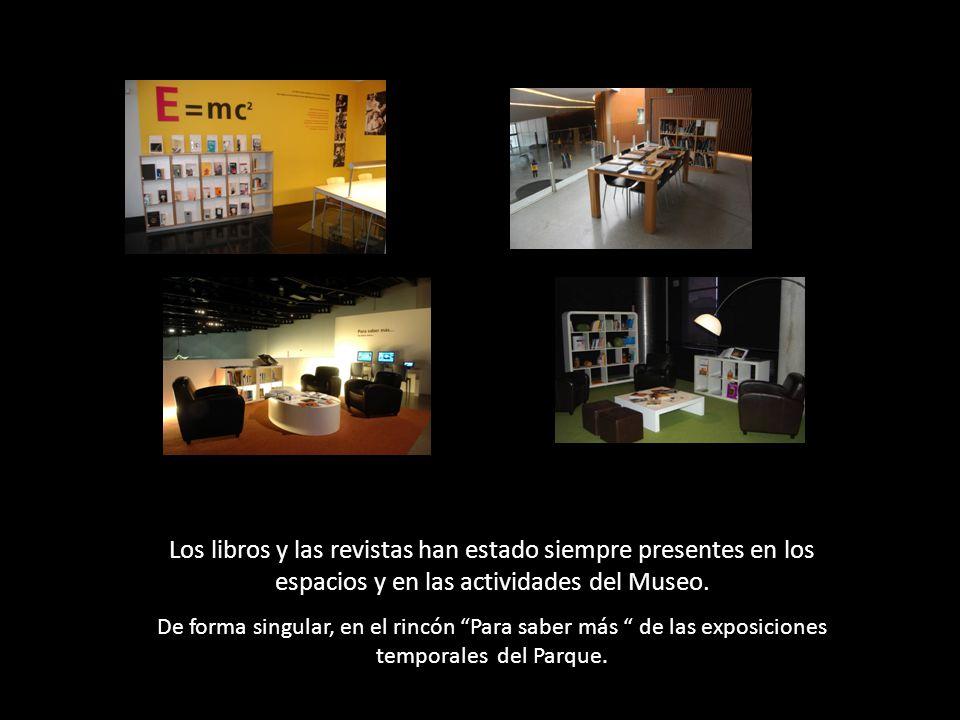 Los libros y las revistas han estado siempre presentes en los espacios y en las actividades del Museo.