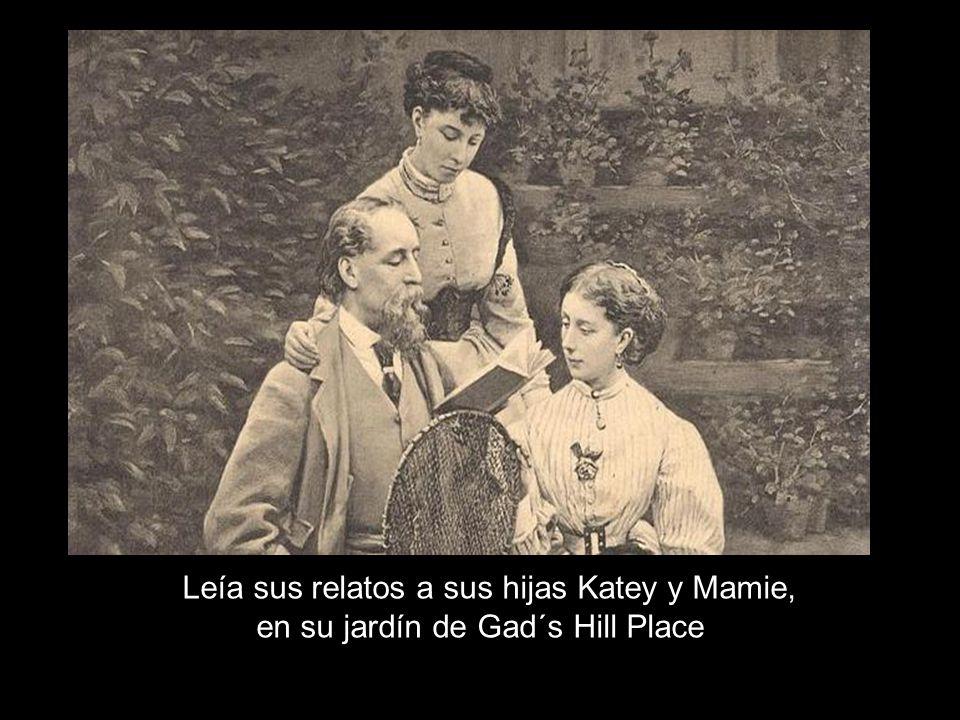 Leía sus relatos a sus hijas Katey y Mamie, en su jardín de Gad´s Hill Place