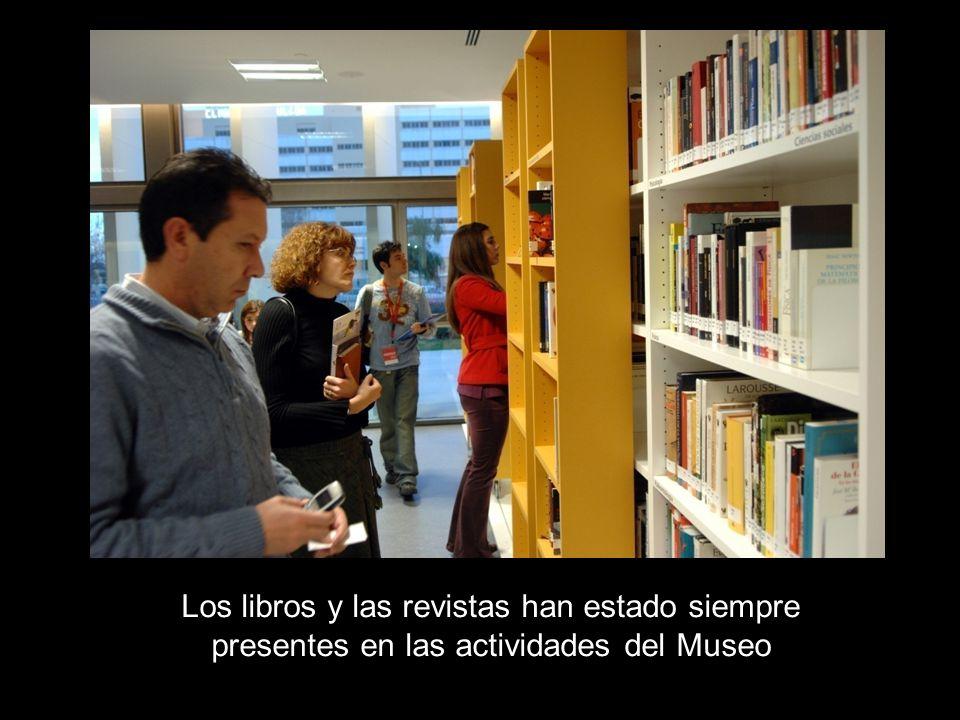 Los libros y las revistas han estado siempre presentes en las actividades del Museo