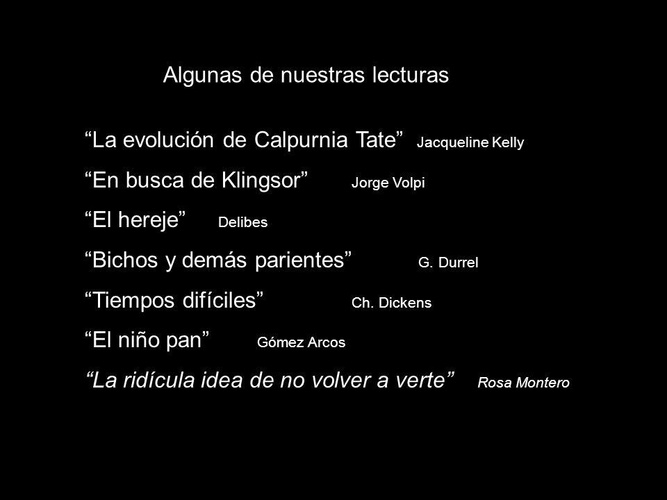 La evolución de Calpurnia Tate Jacqueline Kelly En busca de Klingsor Jorge Volpi El hereje Delibes Bichos y demás parientes G.