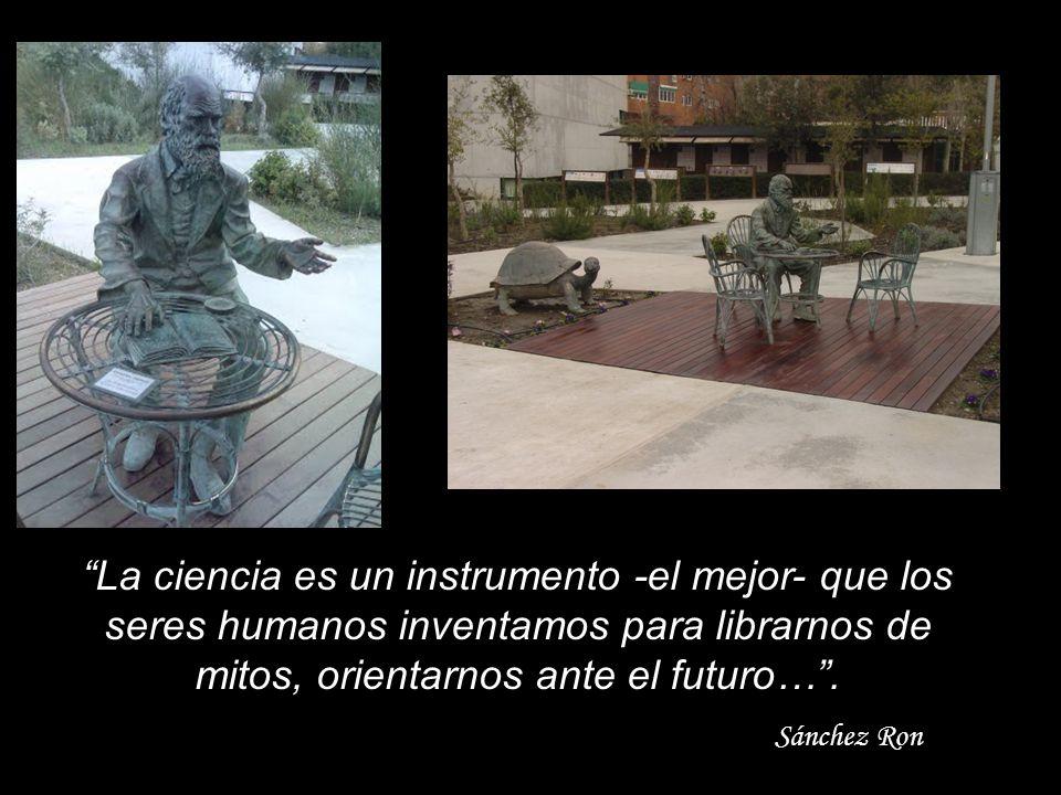 La ciencia es un instrumento -el mejor- que los seres humanos inventamos para librarnos de mitos, orientarnos ante el futuro….