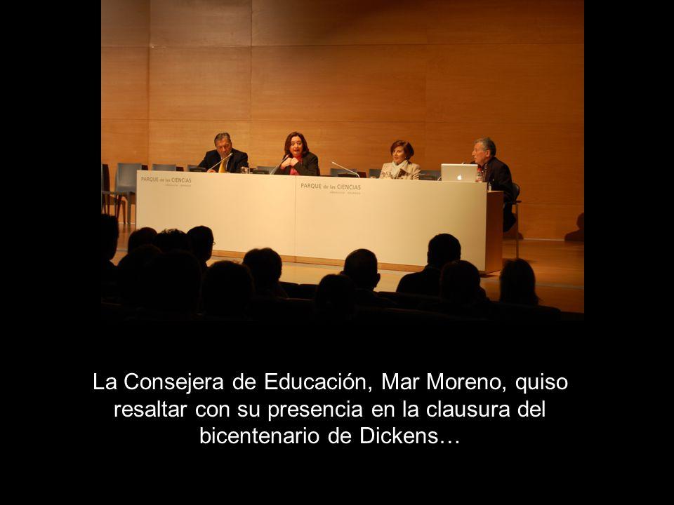 La Consejera de Educación, Mar Moreno, quiso resaltar con su presencia en la clausura del bicentenario de Dickens…