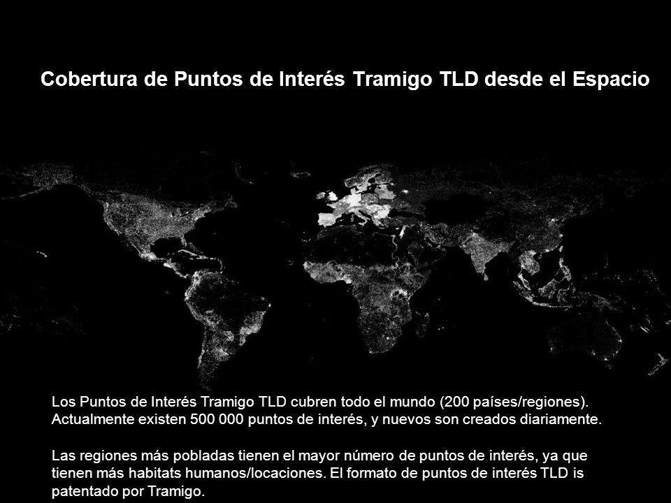 v 1.0 / 4 Sept 2009 Cobertura de Puntos de Interés Tramigo TLD desde el Espacio Los Puntos de Interés Tramigo TLD cubren todo el mundo (200 países/reg