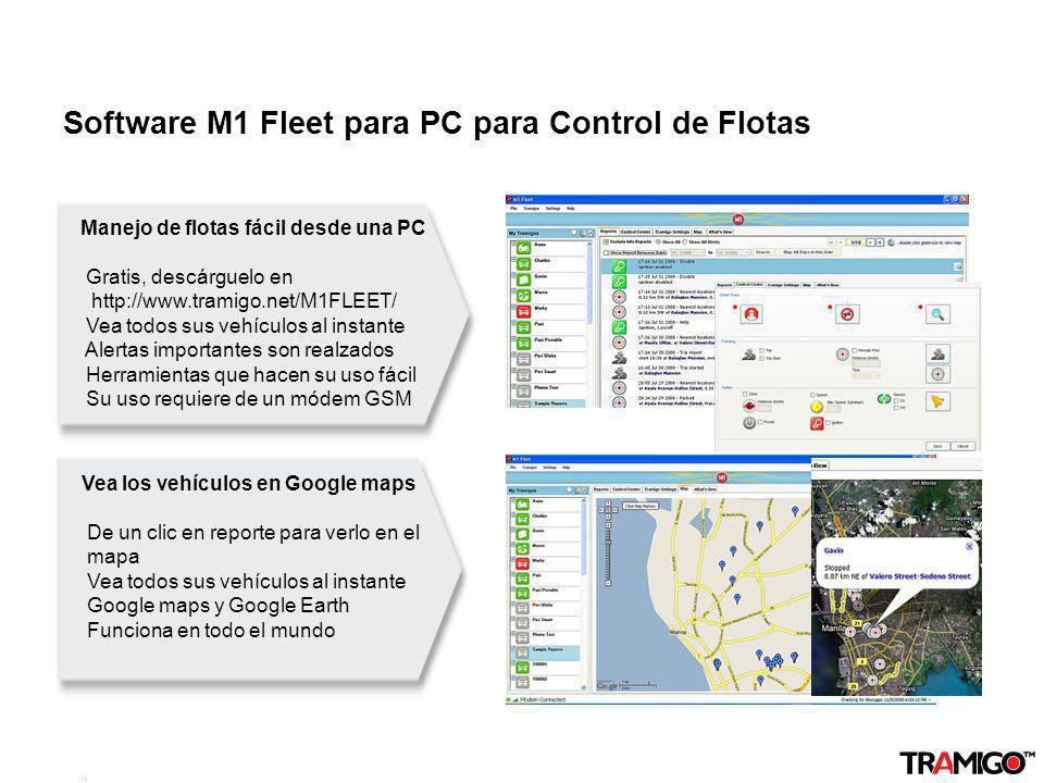 v 1.0 / 4 Sept 2009 Software M1 Fleet para PC para Control de Flotas Manejo de flotas fácil desde una PC Gratis, descárguelo en http://www.tramigo.net