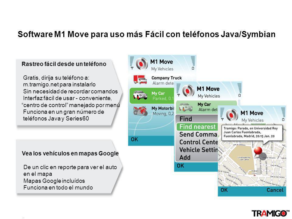 v 1.0 / 4 Sept 2009 Software M1 Move para uso más Fácil con teléfonos Java/Symbian Rastreo fácil desde un teléfono Gratis, dirija su teléfono a: m.tra