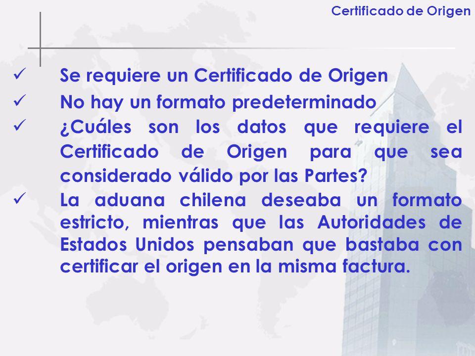 Se requiere un Certificado de Origen No hay un formato predeterminado ¿Cuáles son los datos que requiere el Certificado de Origen para que sea conside
