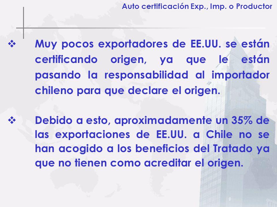 Muy pocos exportadores de EE.UU. se están certificando origen, ya que le están pasando la responsabilidad al importador chileno para que declare el or