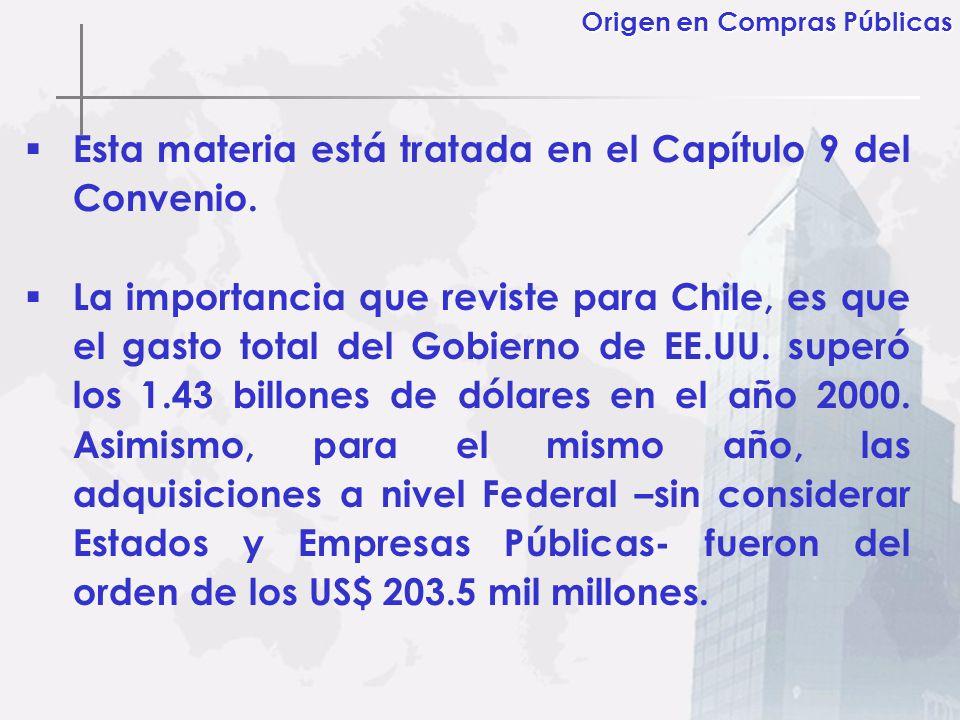Esta materia está tratada en el Capítulo 9 del Convenio. La importancia que reviste para Chile, es que el gasto total del Gobierno de EE.UU. superó lo