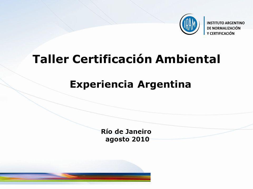 Participación en ISO Miembros P ISO /TC 207/SC3 – Etiquetado Ambiental - subserie 14020 desde el inicio –Autodeclaraciones Ambientales (ISO 14021) –Etiquetado Ambiental Tipo I (ISO 14024) –Etiquetado Ambiental Tipo III (ISO 14025) NUEVOS TEMAS ISO/TC 207/SC7 – Huella de carbono de productos y organizaciones (ISO/CD 14067-1; ISO/CD 14067-2; ISO/WD 14069) –Etiquetado Ambiental Tipo III limitado a una categoría de impacto ISO/TC 207/SC 5 – Huella del Agua y –Etiquetado Ambiental Tipo III limitado a una categoría de impacto ISO/TC 207/SC 5 – Ecoeficiencia de productos (ISO/WD 14045)