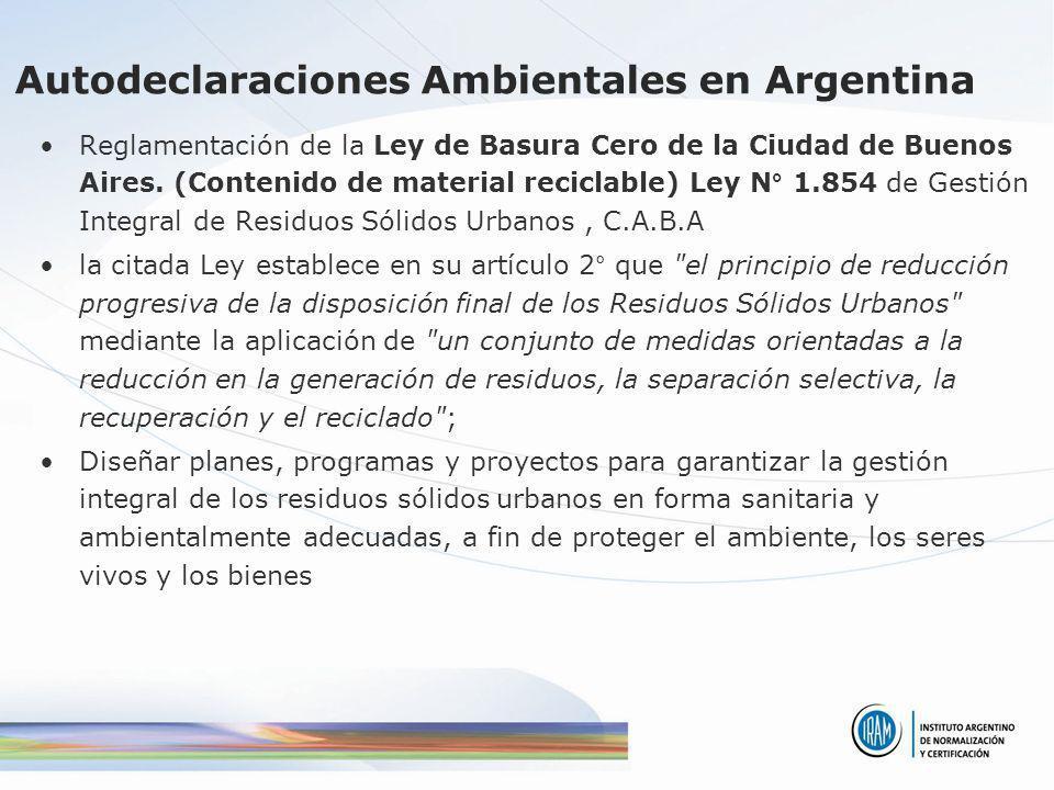 Autodeclaraciones Ambientales en Argentina Reglamentación de la Ley de Basura Cero de la Ciudad de Buenos Aires. (Contenido de material reciclable) Le