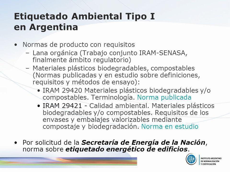 Etiquetado Ambiental Tipo I en Argentina Normas de producto con requisitos –Lana orgánica (Trabajo conjunto IRAM-SENASA, finalmente ámbito regulatorio