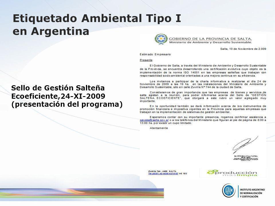 Sello de Gestión Salteña Ecoeficiente,24-XI-2009 (presentación del programa) Etiquetado Ambiental Tipo I en Argentina